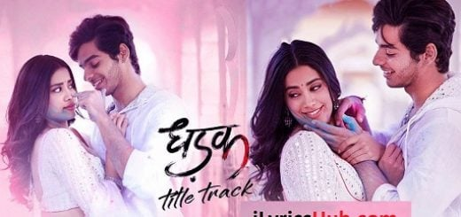 Dhadak Lyrics - Ajay Gogavale, Shreya Ghoshal