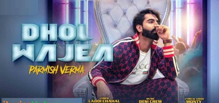 Dhol Wajea Lyrics - Parmish Verma