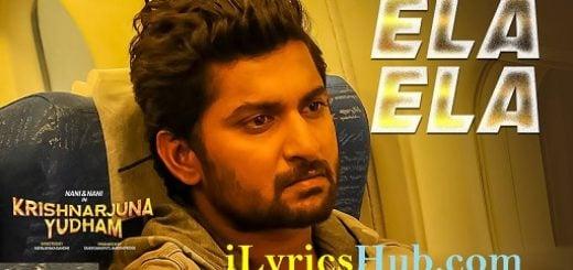 Ela Ela Lyrics | Yazin Nazir | Nani, Anupama