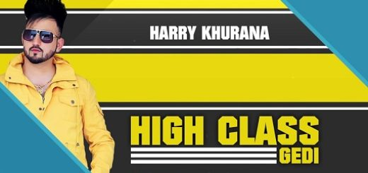 High Class Gedi Lyrics - Harry Khurana
