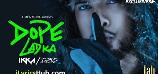 Dope Ladka Lyrics - Ikka | Dr. Zeus