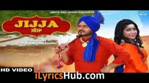 Jijja Lyrics - Gurjaan Ft. Roop Zaildarni