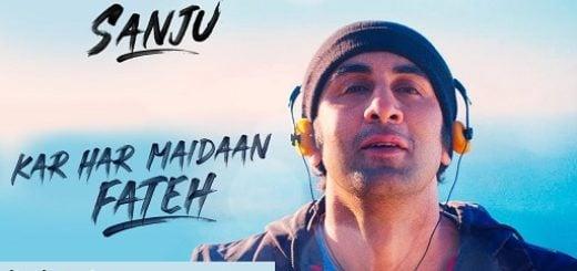 Kar Har Maidaan Fateh Lyrics - Sanju | Ranbir Kapoor | Shreya Ghoshal