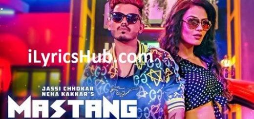 Mastang Lyrics - Jassi Chokkar, Neha Kakkar