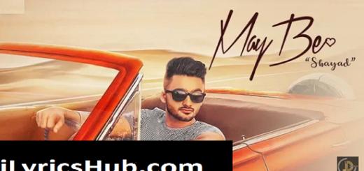 May Be Lyrics (Full Video) - Ravneet