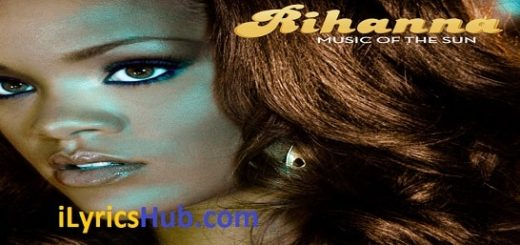 Now I Know Lyrics - Rihanna