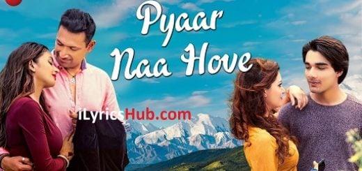 Pyaar Naa Hove Lyrics Raajeev Walia | Yasser Desai, Paayal Shah | Liyakat Ajmeri