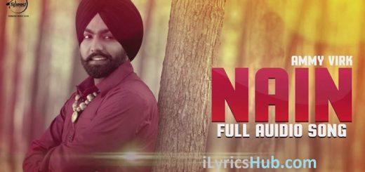 Nain Lyrics - Ammy Virk, Gurlez Akhtar