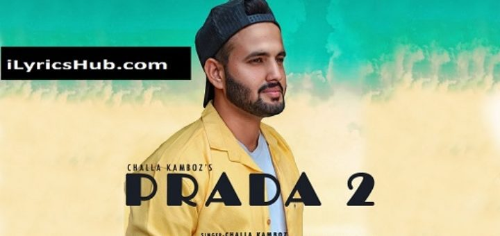 PRADA 2 Lyrics - challa kamboz
