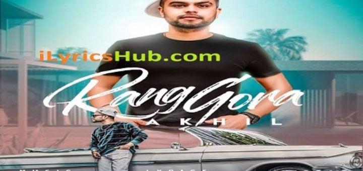 Rang Gora Lyrics Akhil | BOB