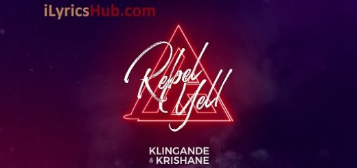 Rebel Yell Lyrics - Klingande, Krishane