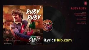 Ruby Ruby Lyrics - Sanju