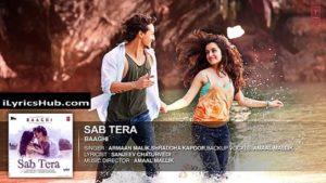 Sab Tera Lyrics - Baaghi