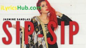 Sip Sip Lyrics - Jasmine Sandlas