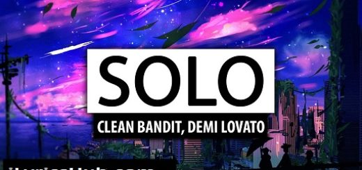 Clean Bandit - Solo Lyrics (Full Video) Demi Lovato