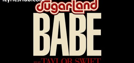 Sugarland Lyrics - Babe, Ft. Taylor Swift