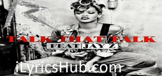 Talk That Talk Lyrics - Rihanna