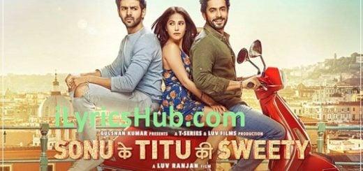 Tera Yaar Hoon Main Remix Lyrics - Sonu Ke Titu Ki Sweety | Arijit Singh