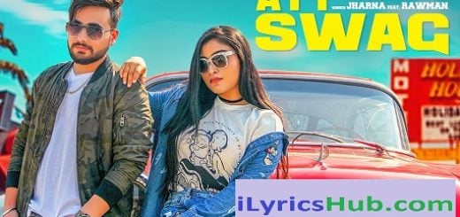 Att Swag Lyrics - Jharna Ft. Rawman | Sandy