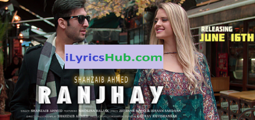 Ranjhay Lyrics - Hahzaib Ahmed Ft. Nikolina Baljak