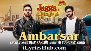 Ambarsar Lyrics - Yo Yo Honey Singh | Deep Kahlon