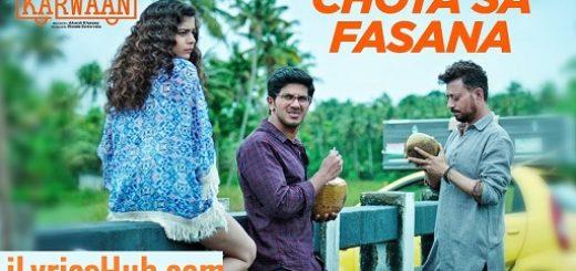 Chota Sa Fasana Lyrics - Irrfan Khan | Arijit Singh | Karwaan