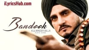 Bandook Lurics - Kulwinder Billa Ft. Bunty Bains