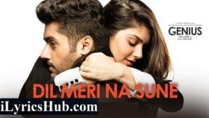 Dil Meri Na Sune Lyrics - Genius   Atif Aslam