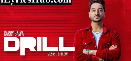 Drill Lyrics - Garry Bawa | Dj Flow | Singga