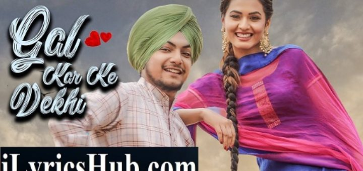 Gal Kar Ke Vekhi Lyrics - Amar Sehmbi   Desi Crew