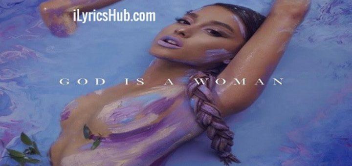 God is a woman Lyrics - Ariana Grande