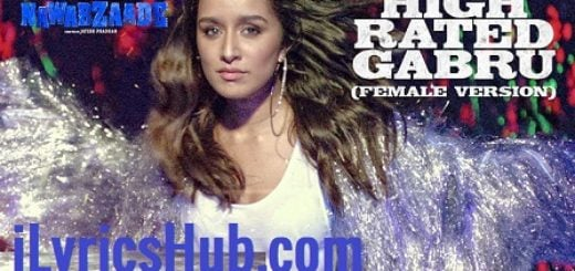 High Rated Gabru Female Version Lyrics Nawabzaade | Shraddha Kapoor