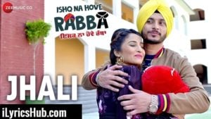 Jhali Lyrics - Ishq Na Hove Rabba | Navjeet