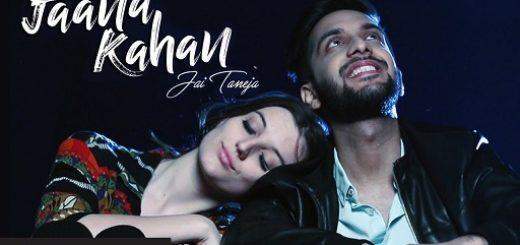 Jaana Kahan Lyrics - Jai Taneja