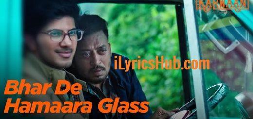 Bhar De Hamaara Glass Lyrics - Saba Azad | Karwaan