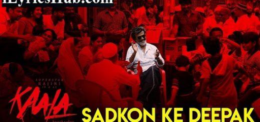 Sadkon Ke Deepak Lyrics - Kaala Karikaalan | Rajinikanth