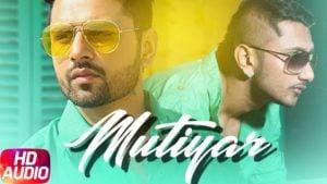 Mutiyaar Lyrics - Money Aujla, Ft. Yo Yo Honey Singh