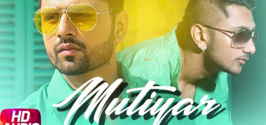Mutiyaar Lyrics - Money Aujla, Ft. Yo Yo Honey Singh