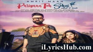 Pariyan Toh Sohni Lyrics - Amrit Maan