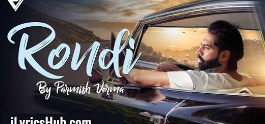 Rondi Lyrics ( Full Video ) - Parmish Verma