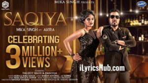 Saqiya Lyrics - Mika Singh | Akira