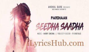 Seedha Saadha Lyrics - Pardhaan