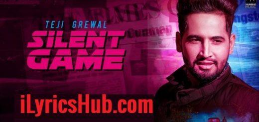 Silent Game Lyrics - Teji Grewal | Ranjit