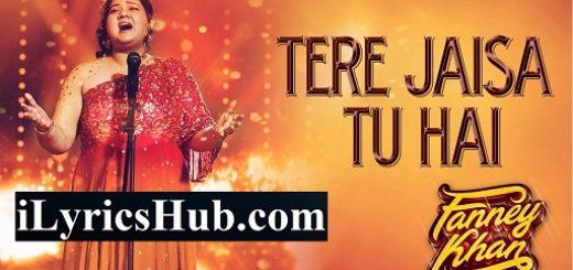 Tere Jaisa Tu Hai Lyrics - Fanney Khan | Anil Kapoor | Aishwarya Rai