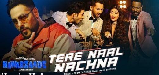 Tere Naal Nachna Lyrics Nawabzaade