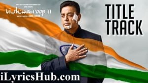 Vishwaroop 2 Title Song Lyrics - Aravind Srinivas