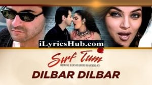 Dilbar Dilbar Lyrics (Full Video) - Sirf Tum | Sushmita Sen, Sanjay Kapoor