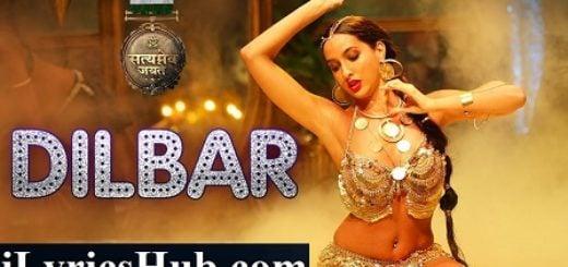Dilbar Lyrics - Neha Kakkar, Tanishk Bagchi