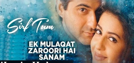 Ek Mulaqat Zaroori Hai Sanam Lyrics (Full Video) - Sirf Tum
