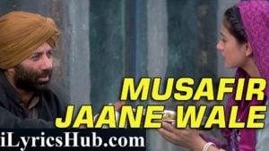 Musafir Jaane Wale Lyrics (Full Video) - Gadar |Sunny Deol, Ameesha Patel